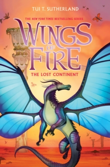 The Lost Continent (Wings of Fire, Book 11), Hardback Book