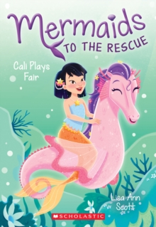 Cali Plays Fair (Mermaids to the Rescue #3), Paperback Book