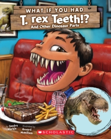 What If You Had T. Rex Teeth?: And Other Dinosaur Parts, Paperback Book