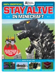 GamesMaster Presents: Stay Alive in Minecraft!, Paperback / softback Book