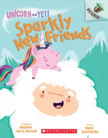 Sparkly New Friends: An Acorn Book (Unicorn and Yeti #1), Paperback Book