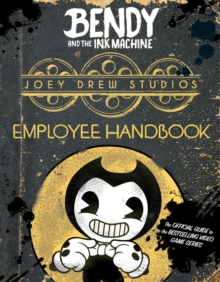 Joey Drew Studios Employee Handbook (Bendy and the Ink Machine), Paperback / softback Book