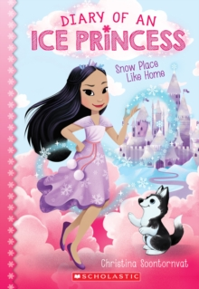 Snow Place Like Home (Diary of an Ice Princess #1), Paperback Book