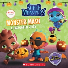 Monster Mash: A Halloween Story (Super Monsters 8x8 Storybook), Paperback Book