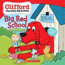 Big Red School (Clifford the Big Red Dog Storybook), Paperback Book