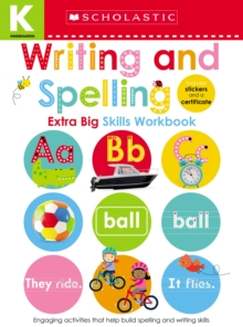 Kindergarten Extra Big Skills Workbook: Writing and Spelling (Scholastic Early Learners), Paperback Book