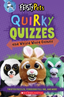 Quirky Quizzes and Weird Word Games (Feisty Pets), Paperback / softback Book