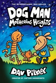 Dog Man: Mothering Heights: From the Creator of Captain Underpants (Dog Man #10), Hardback Book