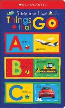ABC Things That Go: Scholastic Early Learners (Slide and Find), Board book Book