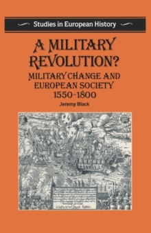A Military Revolution? : Military Change and European Society 1550-1800, PDF eBook