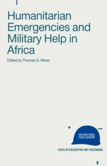 Humanitarian Emergencies and Military Help in Africa, PDF eBook