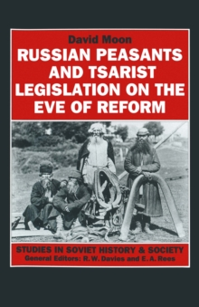 Russian Peasants and Tsarist Legislation on the Eve of Reform : Interaction between Peasants and Officialdom, 1825-1855, PDF eBook