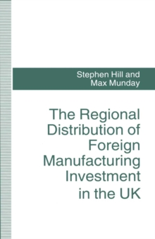 The Regional Distribution of Foreign Manufacturing Investment in the UK, PDF eBook