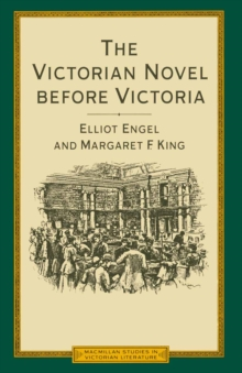 Victorian Novel Before Victoria : British Fiction During The Reign Of William Iv  1830-37, PDF eBook