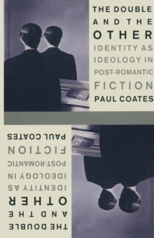 Double And The Other : Identity As Ideology In Post-Romantic Fiction, PDF eBook