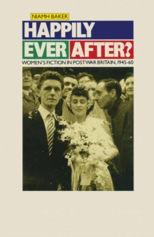 Happily Ever After? : Women's Fiction in Postwar Britain 1945-60, PDF eBook