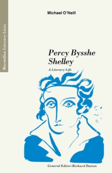Percy Bysshe Shelley : A Literary Life, PDF eBook