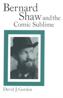 Bernard Shaw and the Comic Sublime, PDF eBook