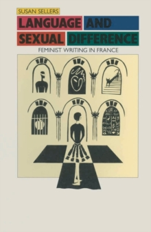 Language and Sexual Difference : Feminist Writing in France, PDF eBook