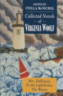 Collected Novels of Virginia Woolf : Mrs. Dalloway To the Lighthouse The Waves, PDF eBook