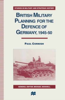 British Military Planning for the Defence of Germany 1945-50, PDF eBook
