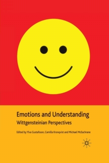 Emotions and Understanding : Wittgensteinian Perspectives, Paperback / softback Book