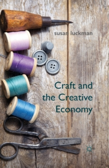 Craft and the Creative Economy, Paperback / softback Book