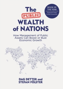 The Public Wealth of Nations : How Management of Public Assets Can Boost or Bust Economic Growth, Paperback Book