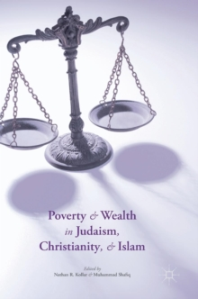 Poverty and Wealth in Judaism, Christianity, and Islam, Hardback Book