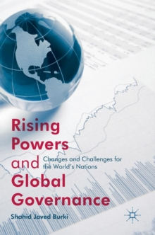 Rising Powers and Global Governance : Changes and Challenges for the World's Nations, Hardback Book