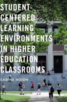 Student-Centered Learning Environments in Higher Education Classrooms, Hardback Book