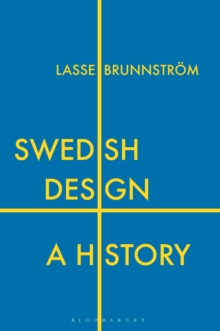 Swedish Design : A History, Paperback / softback Book