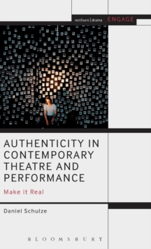 Authenticity in Contemporary Theatre and Performance : Make it Real, Hardback Book