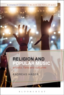 Religion and Popular Music : Artists, Fans, and Cultures, Paperback / softback Book