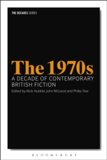 The 1970s: A Decade of Contemporary British Fiction, Paperback Book