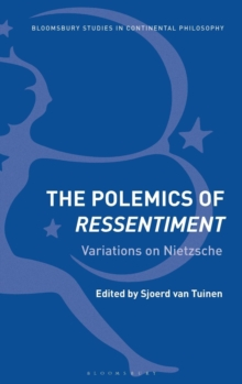 The Polemics of Ressentiment : Variations on Nietzsche, Hardback Book