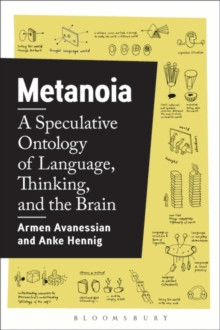 Metanoia : A Speculative Ontology of Language, Thinking, and the Brain, Paperback / softback Book