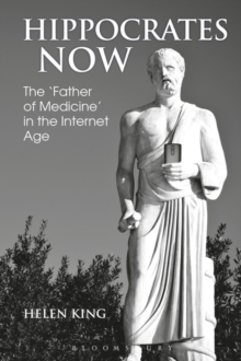 Hippocrates Now : The  Father of Medicine  in the Internet Age, EPUB eBook