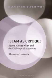 Islam as Critique : Sayyid Ahmad Khan and the Challenge of Modernity, EPUB eBook