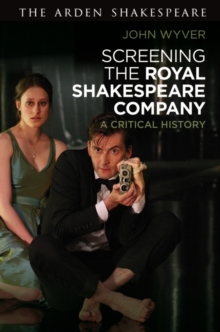 Screening the Royal Shakespeare Company : A Critical History, Hardback Book
