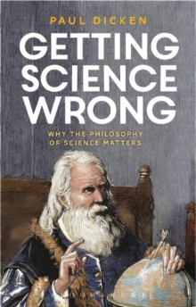 Getting Science Wrong : Why the philosophy of science matters, Paperback Book