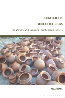 Indigeneity in African Religions : Oza Worldviews, Cosmologies and Religious Cultures, Hardback Book