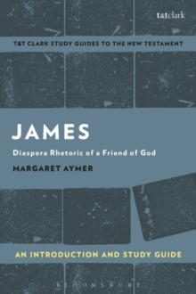 James: An Introduction and Study Guide : Diaspora Rhetoric of a Friend of God, Paperback Book