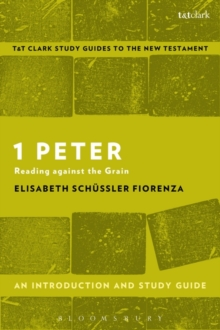 1 Peter: An Introduction and Study Guide : Reading Against the Grain, Paperback Book