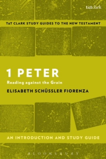 1 Peter: An Introduction and Study Guide : Reading against the Grain, PDF eBook