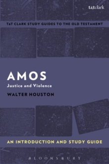 Amos: An Introduction and Study Guide : Justice and Violence, Paperback / softback Book