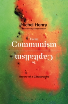 From Communism to Capitalism : Theory of a Catastrophe, Paperback / softback Book