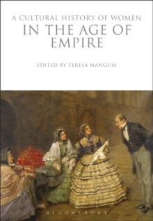A Cultural History of Women in the Age of Empire, Paperback Book
