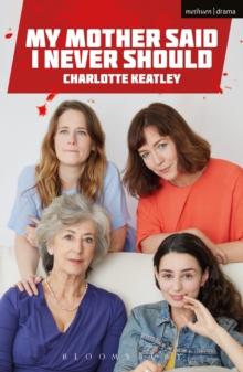 My Mother Said I Never Should: Keatley Charlotte Keatley