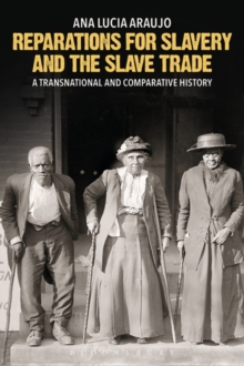 Reparations for Slavery and the Slave Trade : A Transnational and Comparative History, Paperback Book